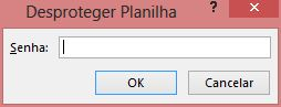 Inserindo Senha para Desproteger Planilha - Bloquear Células no Excel