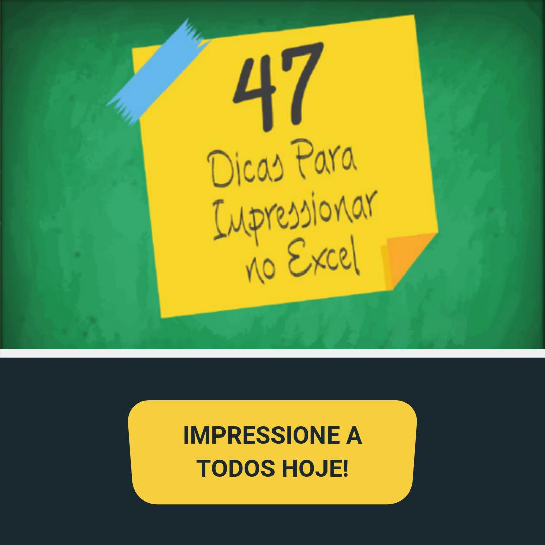 Descubra hoje mesmo 47 dicas que te farão impressionar no Excel
