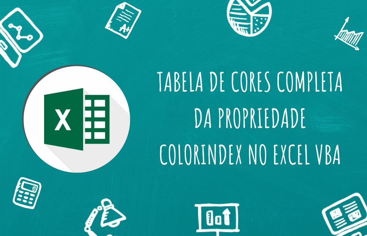 Tabela de cores completa da propriedade Colorindex no Excel VBA