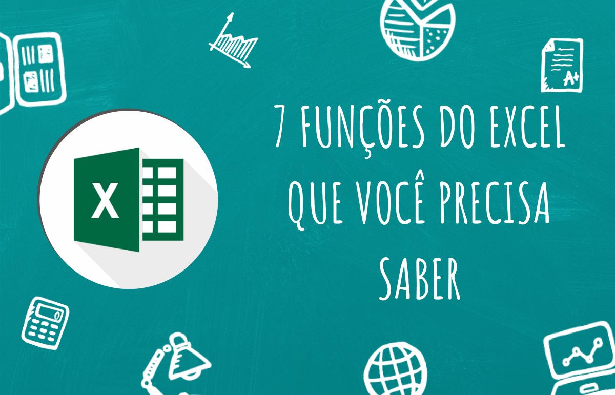 7 funções do Excel que você precisa saber