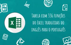 Destaque - Tabela com 336 funções do Excel traduzidas do inglês para o português