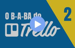 Como criar quadros, listas e cartões | O B-A-BA do Trello - Parte 2