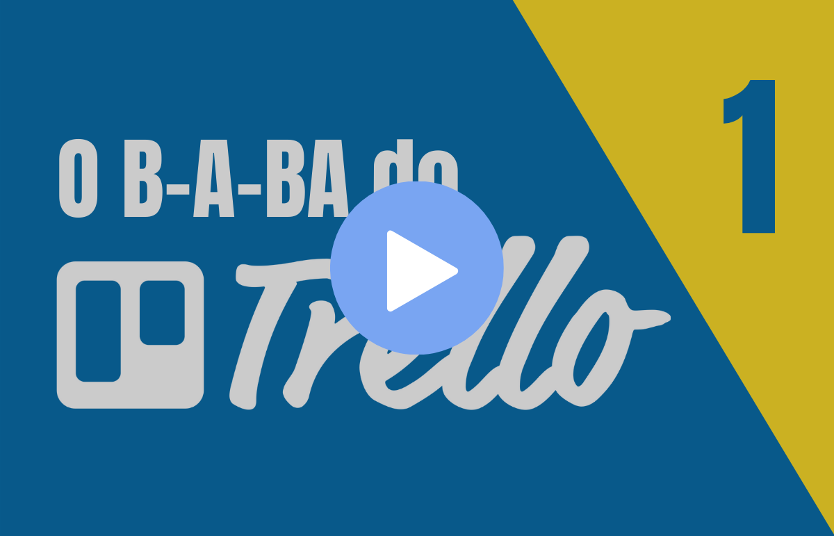 O B-A-BA do Trello - Parte 1 - Capa